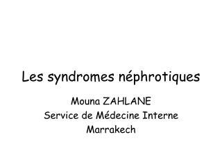 Les syndromes néphrotiques