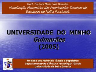UNIVERSIDADE  DO  MINHO Guimar�es (2005)