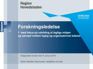 Diagnostisk Center den 9. januar 2014 S�ren Barlebo Rasmussen (sbr@cbs-simi.dk)