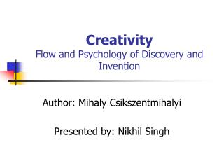 Creativity  Flow and Psychology of Discovery and Invention