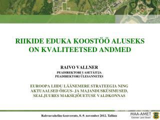 RIIKIDE EDUKA KOOSTÖÖ ALUSEKS ON KVALITEETSED ANDMED