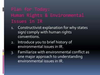 Plan for Today: Human Rights & Environmental Issues in IR