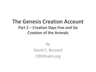 The Genesis Creation Account Part 2 � Creation Days Five and Six Creation of the Animals