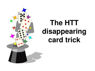The HTT disappearing card trick