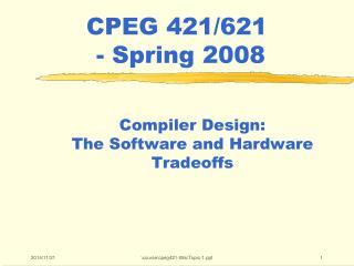 CPEG 421/621  - Spring 2008