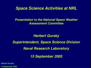 Space Science Activities at NRL Presentation to the National Space Weather Assessment Committee