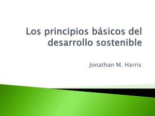 Los principios básicos del desarrollo sostenible