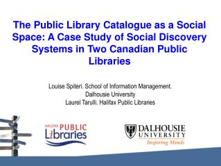 Louise Spiteri. School of Information Management.  Dalhousie University
