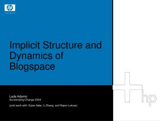 Implicit Structure and Dynamics of Blogspace