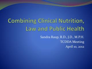 Combining Clinical Nutrition, Law and Public Health