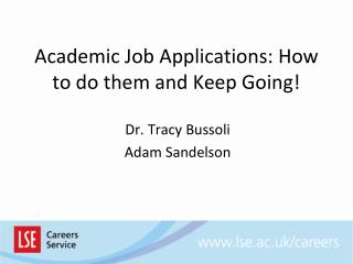 Academic Job Applications: How to do them and Keep Going!