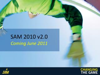 SAM 2010 v2.0 Coming June  2011