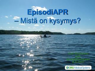 EpisodiAPR – Mistä on kysymys?