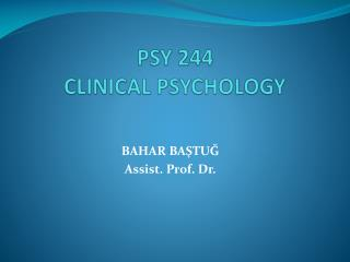 PSY 244 CLINICAL PSYCHOLOGY