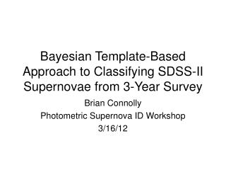 Bayesian Template-Based Approach to Classifying SDSS-II Supernovae from 3-Year Survey
