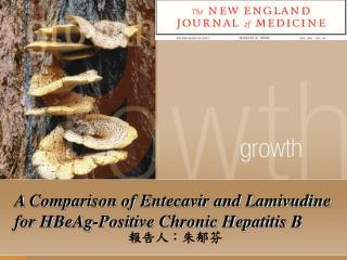 A Comparison of Entecavir and Lamivudine for HBeAg-Positive Chronic Hepatitis B