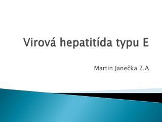 Virová  hepatitída  typu E