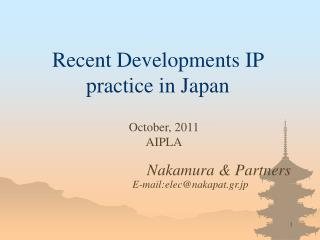 Recent Developments IP practice in Japan