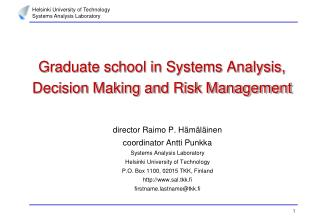 Graduate school in Systems Analysis, Decision Making and Risk Management
