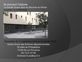 (Exposition du 17 septembre 2014 au 31 janvier 2015) Centre Aixois des Archives départementales