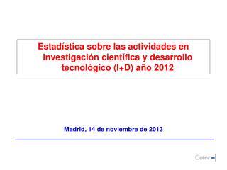 Madrid, 14 de noviembre de 2013