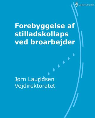 Forebyggelse af stilladskollaps ved broarbejder Jørn Lauridsen  Vejdirektoratet