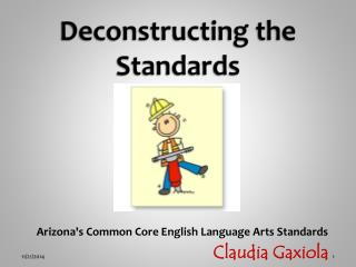 Deconstructing the Standards