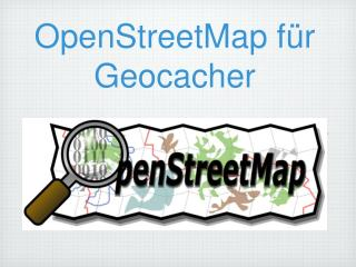 OpenStreetMap für Geocacher