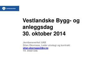 Vestlandske Bygg- og  anleggsdag 30. oktober 2014