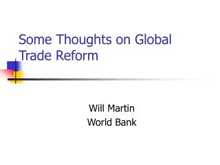 Some Thoughts on Global Trade Reform
