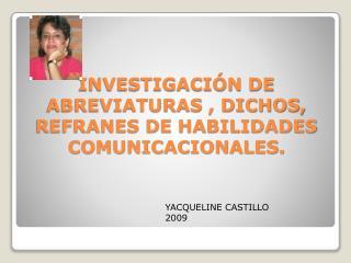 INVESTIGACIÓN DE ABREVIATURAS , DICHOS, REFRANES DE HABILIDADES COMUNICACIONALES.