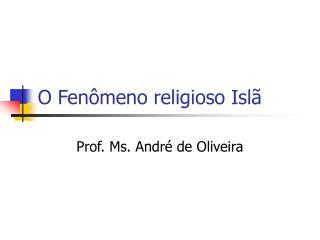 O Fen meno religioso Isl