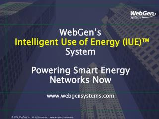 WebGen s  Intelligent Use of Energy IUE  System   Powering Smart Energy Networks Now  webgensystems