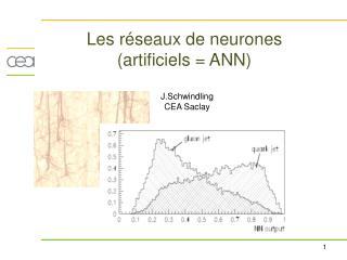 Les réseaux de neurones (artificiels = ANN)