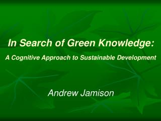 In Search of Green Knowledge: A Cognitive Approach to Sustainable Development