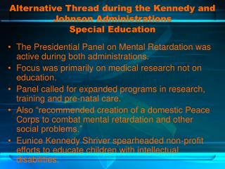 Alternative Thread during the Kennedy and Johnson Administrations Special Education