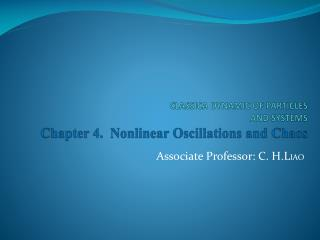 CLASSICA DYNAMIC OF  PARTICLES AND  SYSTEMS Chapter 4.  Nonlinear Oscillations and Chaos