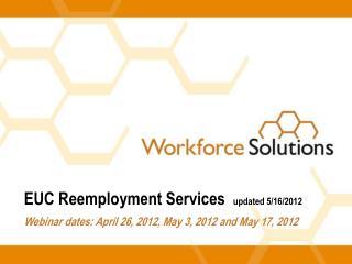 EUC Reemployment Services  updated 5