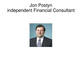 Jon Postyn independent Financial Consultant