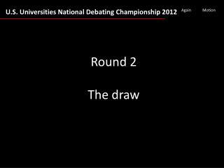 Round 2 The draw