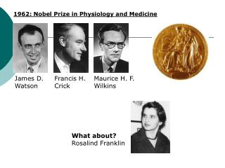 1962: Nobel Prize in Physiology and Medicine