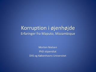 Korruption i �jenh�jde Erfaringer fra Maputo, Mozambique