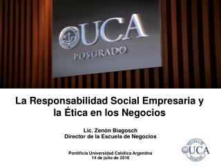 La Responsabilidad Social Empresaria y  la Ética en los Negocios