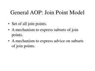 General AOP: Join Point Model