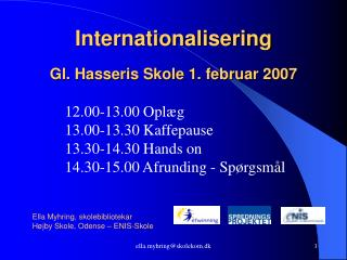 Internationalisering Gl. Hasseris Skole 1. februar 2007
