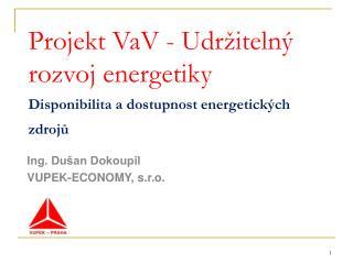 Projekt VaV - Udržitelný rozvoj energetiky Disponibilita a dostupnost energetických zdrojů