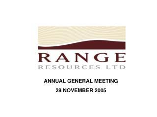 ANNUAL GENERAL MEETING 28 NOVEMBER 2005