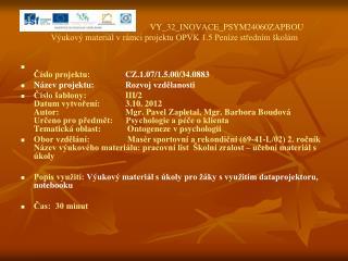 VY_32_INOVACE_PSYM24060ZAPBOU Výukový materiál v rámci projektu OPVK 1.5 Peníze středním školám