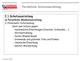I.) Schutzausr ü stung a) Pers ö nliche Mindestausr ü stung: 1.) Feuerwehr-Schutzanzug: