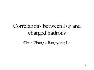 Correlations between J/ ψ  and charged hadrons